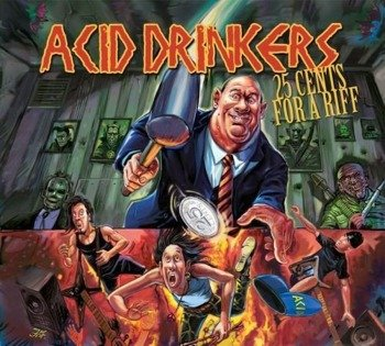 ACID DRINKERS: 25 CENTS FOR A RIFF (CD)