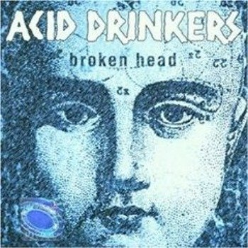 ACID DRINKERS: BROKEN HEAD (CD)