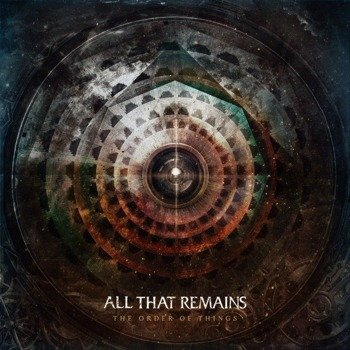 ALL THAT REMAINS: THE ORDER OF THINGS (CD)