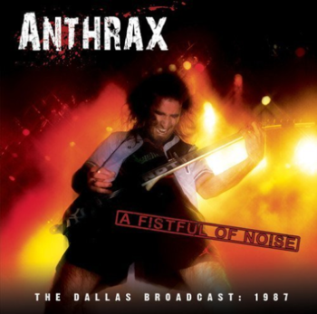 ANTHRAX: A FISTFUL OF NOISE (CD)