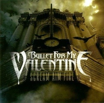 BULLET FOR MY VALENTINE : SCREAM AIM FIRE (CD)