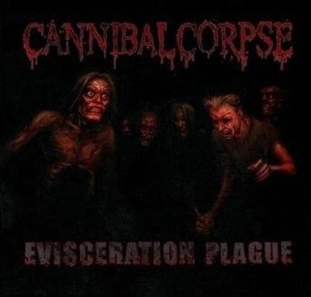 CANNIBAL CORPSE: EVISCERATION PLAGUE (CD)