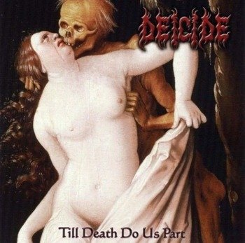 DEICIDE: TILL DEATH DO US PART (CD)
