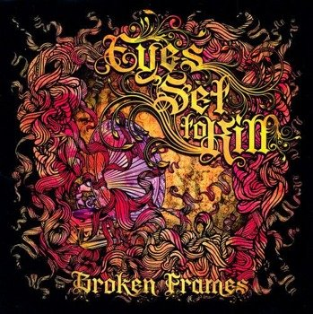 EYES SET TO KILL: BROKEN FRAMES (CD)