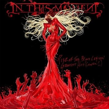 IN THIS MOMENT: RISE OF THE BLOOD LEGION - GREATEST HITS (CD)