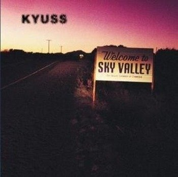 KYUSS: WELCOME TO SKY VALLEY (CD)