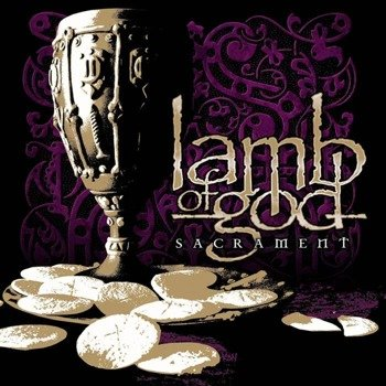 LAMB OF GOD : SACRAMENT (CD)