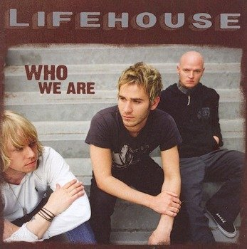 LIFEHOUSE: WHO WE ARE (CD)
