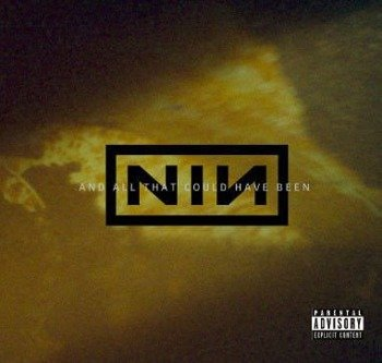 NINE INCH NAILS: LIVE AND ALL THAT COULD HAVE BEEN (CD)