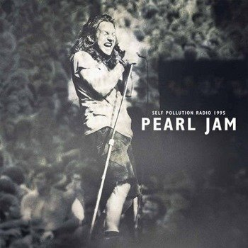 PEARL JAM: SELF POLLUTION RADIO 1995 (LP VINYL)
