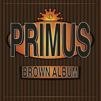 PRIMUS: BROWN ALBUM (CD)