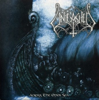 UNLEASHED: ACROSS THE OPEN SEA (CD)