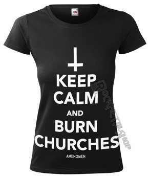 bluzka damska AMENOMEN - KEEP CALM AND BURN CHURCHES (OMEN069DA)