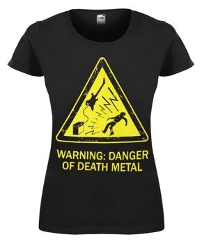 bluzka damska WARNING: DANGER OF DEATH METAL