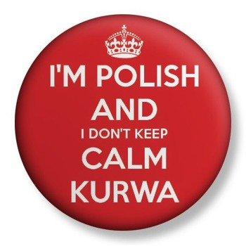 kapsel średni I'M POLISH AND I DON'T KEEP CALM... Ø38mm