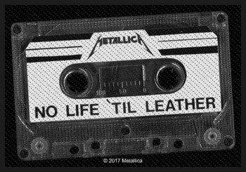 naszywka METALLICA - NO LIFE 'TIL LEATHER