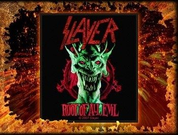 naszywka SLAYER - ROOT OF ALL EVIL