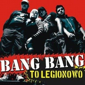 płyta CD: BANG BANG - TO LEGIONOWO