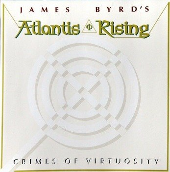płyta CD: JAMES BYRD'S ATLANTIS RISING - CRIMES OF VIRTUOSITY