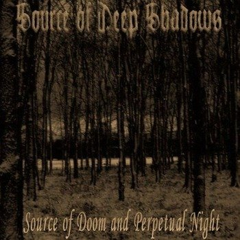 płyta CD: SOURCE OF DEEP SHADOWS - SOURCE OF DOOM AND PERPETUAL NIGHT