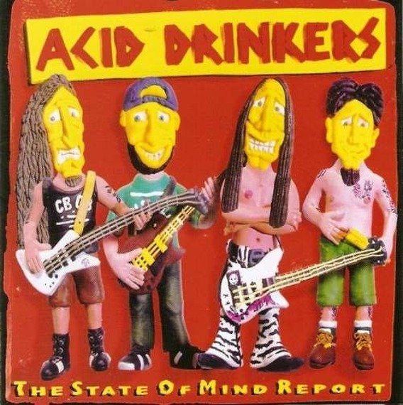 ACID DRINKERS: THE STATE OF MIND REPORT (CD)