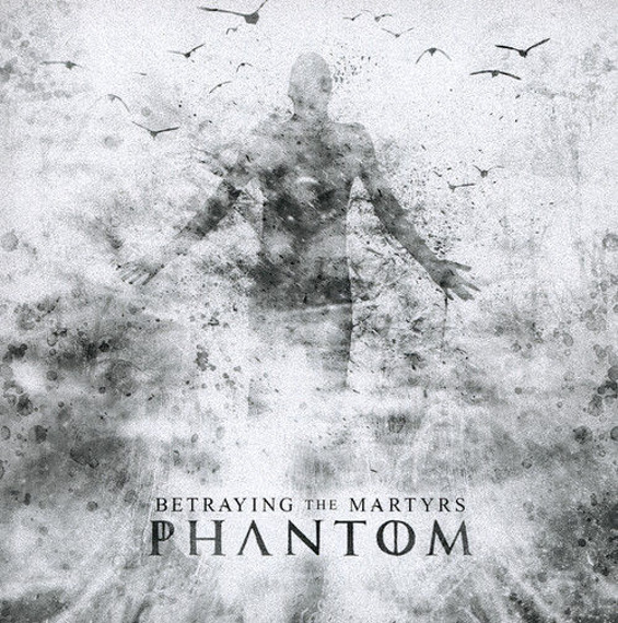 BETRAYING THE MARTYRS : PHANTOM (CD)