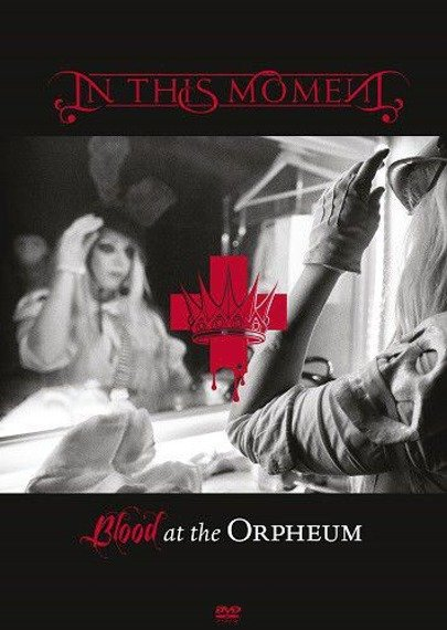 IN THIS MOMENT: BLOOD AT THE ORPHEUM (DVD)