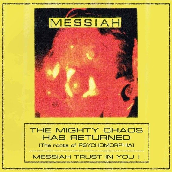 MESSIAH: THE MIGHTY CHAOS HAS RETURNED (THE ROOTS OF PSYCHOMORPHIA) (CD)
