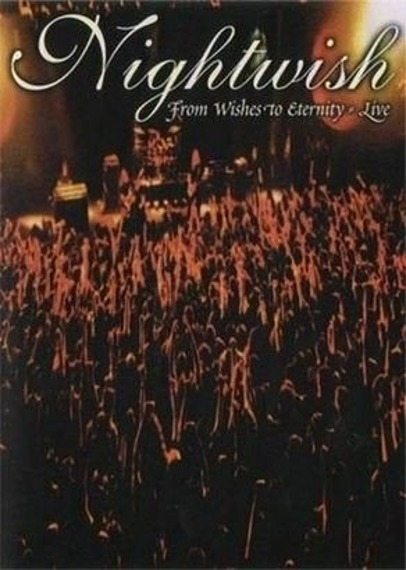 NIGHTWISH: FROM WISHES TO ETERNITY LIVE  (DVD)