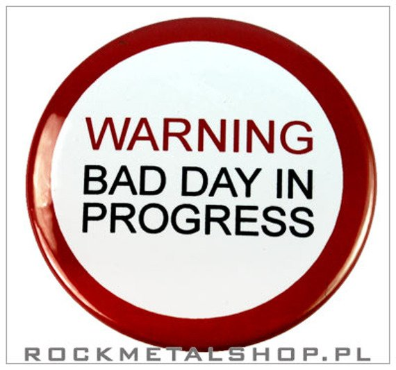 kapsel WARNING BAD DAY IN PROGRESS średni