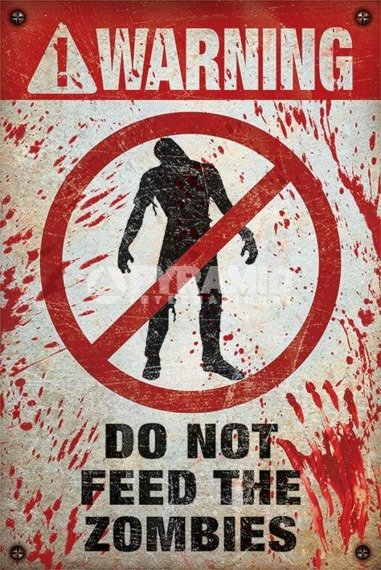 plakat WARNING DO NOT FEED THE ZOMBIES